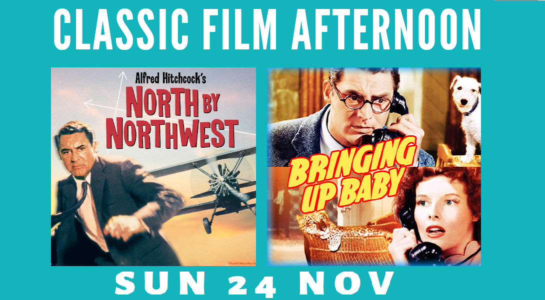 Classic Film Afternoon - North by Northwest & Bringing up Baby